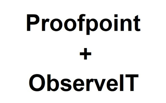 Proofpoint has agreed to acquire insider threat management firm ObserveIT for $225 million