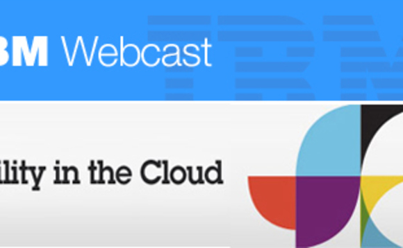 IBM Webcast: Mobility in the Cloud [Webcast]